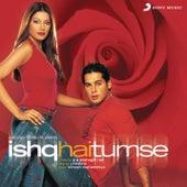 Ishq Hai Tumse (Original Motion Picture Soundtrack) by Himesh Reshammiya