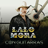 Con Guitarras de Lalo Mora