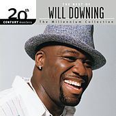 The Best Of Will Downing: The Millennium Collection - 20th Century Masters de Will Downing