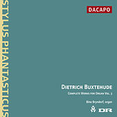 Buxtehude: Organ Works (Complete), Vol. 3 by Bine Katrine Bryndorf