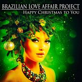 Happy Christmas to You de Brazilian Love Affair Project
