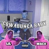 Cowabunga Baby by Lil Waco