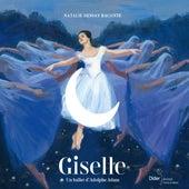 Giselle : un ballet d'Adolphe Adam de Natalie Dessay