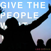 Give the People What They Want by Leo Sidran