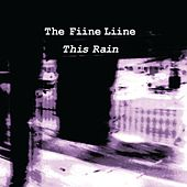 This Rain by The Fiine Liine