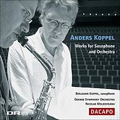 Koppel, A.: Saxophone Concertos by Various Artists