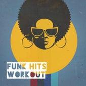 Funk Hits Workout by Graham Blvd, The Dazees, CDM Project, Main Station, Fresh Beat MCs, Central Funk, Detroit Soul Sensation, Electric Groove Machine, Chateau Pop, Silver Disco Explosion, 2 Steps Up