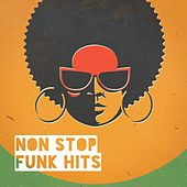 Non Stop Funk Hits von Regina Avenue, Chateau Pop, Graham Blvd, Central Funk, Countdown Singers, The Blue Rubatos, The Funky Groove Connection, Silver Disco Explosion, The Honey Sweets, Fresh Beat MCs
