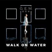 Walk On Water de Gem