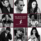 Reel People Music Acapellas, Vol. 1 by BSTC, The Layabouts, Tony Momrelle, Manoo, Francois A, MdCL, Renn, Tarantulaz, Imaani