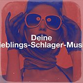 Deine Lieblings-Schlager-Musik de The Party Hits All Stars Schlager Parade