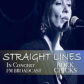 Straight Lines In Concert Rock Chicks FM Broadcast de Various Artists