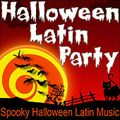 Halloween Latin Party (Spooky Halloween Latin Music) by Halloween Music Unlimited
