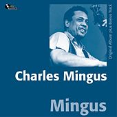 Mingus (Album of 1960 - Bonus Tracks) by Charles Mingus