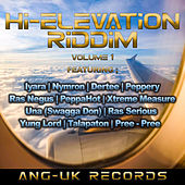 Hi-Elevation Riddim Vol. 1 by Various Artists