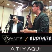 A Ti y Aquí by Avante