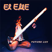 Future Luv by Elle