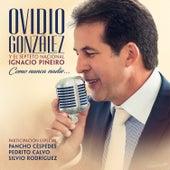 Como Nunca Nadie de Ovidio González