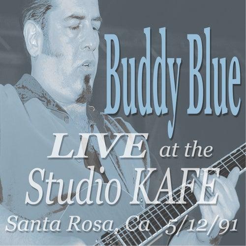 Buddy Blue LIVE! at the Studio KAFE by Buddy Blue