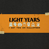 I Met You on Halloween by Light Years