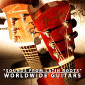 Worldwide Guitars by Various Artists