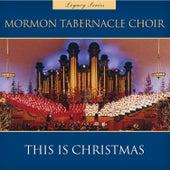 This Is Christmas (Legacy Series) von The Mormon Tabernacle Choir