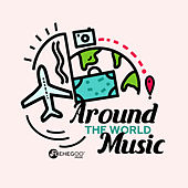 Around the World Music by Various Artists