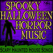 Spooky Halloween Horror Music (Scary Haunted House Songs) by Halloween Music Unlimited