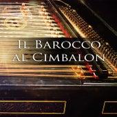 Il Barocco al Cimbalon de Laura Giuliano, Daniele Pierosara, Gerry, Helga, Dortemise, Paola Sorano, Antonella Saglimbeni