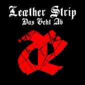 Das Geht Ab by Leather Strip