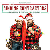 Building A Christmas To Remember by The Singing Contractors