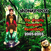The Mostly Complete Recordings by Monkeypox