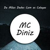De Mãos Dadas Com as Colegas by MC Diniz