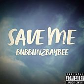 Save Me by Bubbiinzbaybee