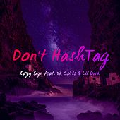 Don't Hashtag by Eazy $ign