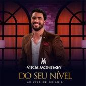 Do Seu Nível,  ao Vivo em Goiânia (Ao Vivo) de Vitor Monterey
