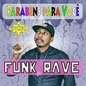 Parabéns para Você: Funk Rave de DJ Cabide
