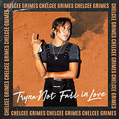 Tryna Not Fall in Love von Chelcee Grimes