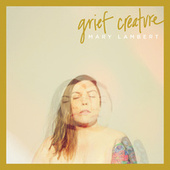 Grief Creature by Mary Lambert