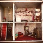The Quickening von Kathryn Williams