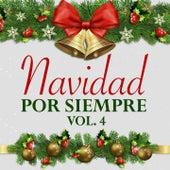 Navidad por Siempre (Vol. 4) by Palito Ortega, Celia Cruz, Leo Dan, Marisol, Super Combo los Tropicales, Amalia Mendoza, Raphael, Libertad Lamarque, Sonia López, Rocio Dúrcal