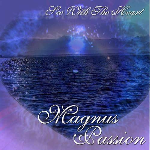 See With The Heart by Magnus Passion