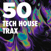 50 Tech House Trax 2019 de Various Artists