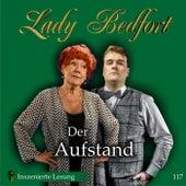 Folge 117: Der Aufstand (Inszenierte Lesung) von Lady Bedfort