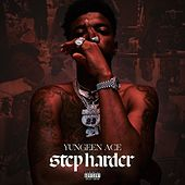 Step Harder de Yungeen Ace