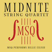 MSQ Performs Billie Eilish by Midnite String Quartet