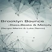 Bass, Beats & Melody (Sergio Marini & Luke Remix) de Brooklyn Bounce