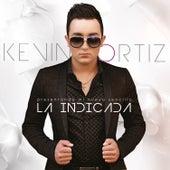 La Indicada - Single de Kevin Ortiz