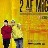2 Af Mig de Oochie