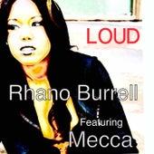 Loud (feat. Mecca) by Rhano Burrell